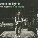 Обложка альбома Where the Light Is: John Mayer Live in Los Angeles