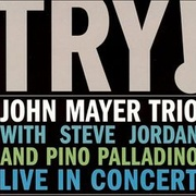 Обложка альбома Try! John Mayer Trio Live in Concert