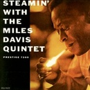 Обложка альбома Steamin' with the Miles Davis Quintet
