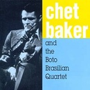 Обложка альбома Chet Baker and the Boto Brasilian Quartet
