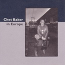 Обложка альбома Chet Baker in Europe