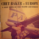 Обложка альбома Chet Baker in Europe: A Jazz Tour of the NATO Countries