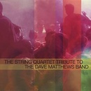 Обложка альбома The String Quartet Tribute to the Dave Matthews Band