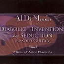 Обложка альбома Diabolic Inventions and Seduction for Solo Guitar, Vol. 1: Music of Astor Piazzolla
