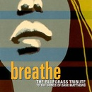 Обложка альбома Breathe: The Bluegrass Tribute to the Songs of Dave Matthews