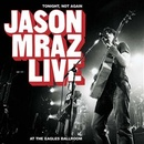 Обложка альбома Tonight, Not Again: Jason Mraz Live at the Eagles Ballroom