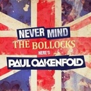 Обложка альбома Never Mind the Bollocks Here's Paul Oakenfold