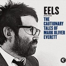 Обложка альбома The Cautionary Tales of Mark Oliver Everett