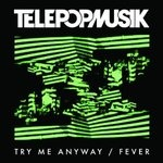 Обложка альбома Try Me Anyway / Fever