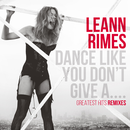 Обложка альбома Dance Like You Don't Give A...Greatest Hits Remixes