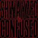 Обложка альбома Shwayzed and Confused