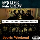 Обложка альбома Sports Weekend: As Nasty as They Wanna Be, Pt. 2